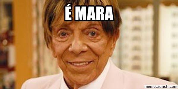 É MARA!